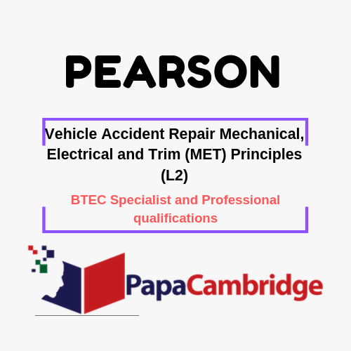 Vehicle Accident Repair Mechanical, Electrical and Trim (MET) Principles (L2) BTEC Specialist and Professional qualifications Past Papers