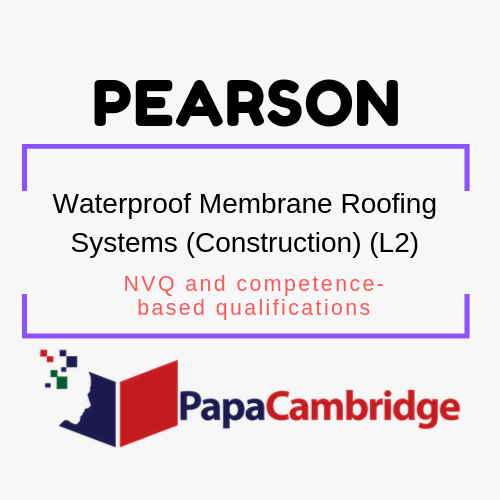 Waterproof Membrane Roofing Systems (Construction) (L2) NVQ and competence-based qualifications Syllabus