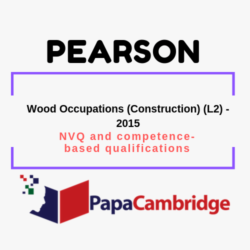 Wood Occupations (Construction) (L2) - 2015 NVQ and competence-based qualifications Syllabus