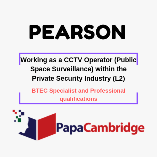 Working as a CCTV Operator (Public Space Surveillance) within the Private Security Industry (L2) BTEC Specialist and Professional qualifications Syllabus