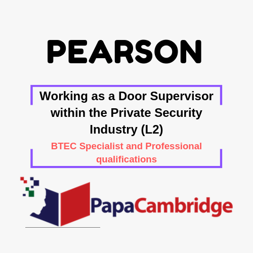 Working as a Door Supervisor within the Private Security Industry (L2) BTEC Specialist and Professional qualifications Past Papers