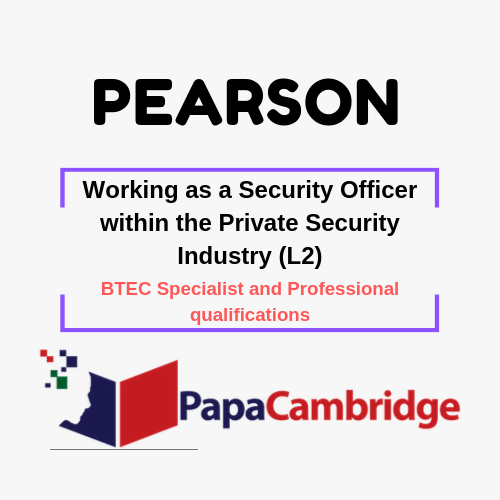 Working as a Security Officer within the Private Security Industry (L2) BTEC Specialist and Professional qualifications Syllabus