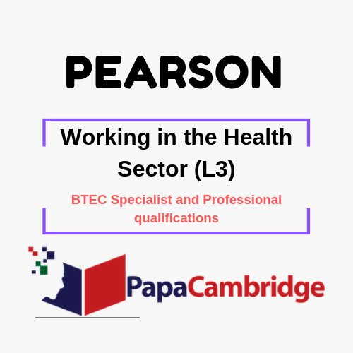 Working in the Health Sector (L3) BTEC Specialist and Professional qualifications Past Papers