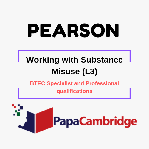 Working with Substance Misuse (L3) BTEC Specialist and Professional qualifications Past Papers