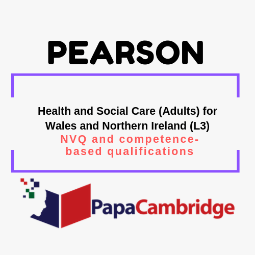 Health and Social Care (Adults) for Wales and Northern Ireland (L3) NVQ and competence-based qualifications Past Papers