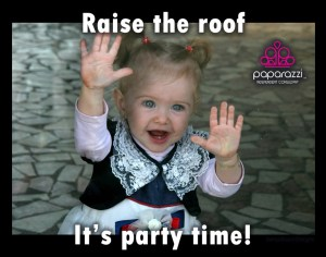 raise the roof - It's Paparazzi party time