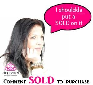I shouldda put a sold on it - Paparazzi jewelry meme
