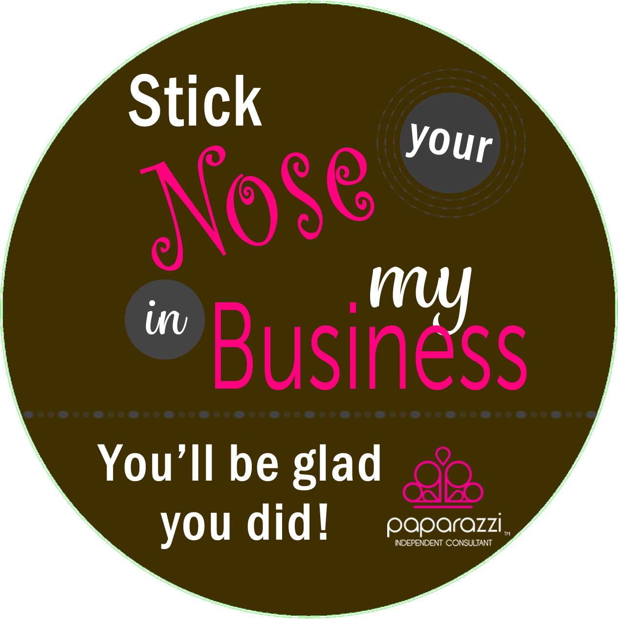 Stick Your Nose in my Business – REVERSED button