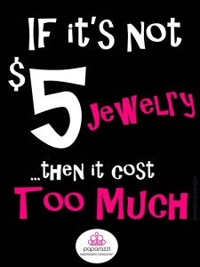 if its not $5 Jewelry then it cost too much