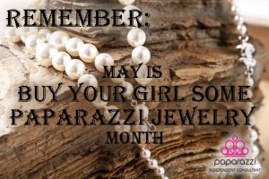 May is buy your girl some Paparazzi Jewelry month