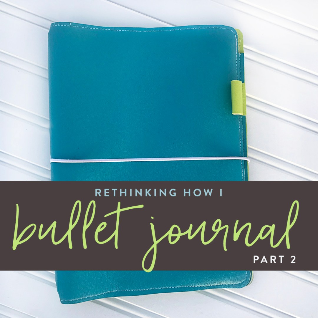 Re-thinking How I Bullet Journal–My Dream Journal
