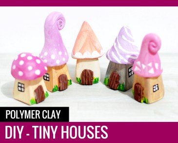 DIY Polymer Clay Tiny Houses - by Paper and Landscapes