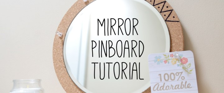 Mirror Pinboard – Cute Ideas