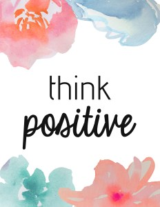 Think positive. Free Printable Poster - Paper and Landscapes