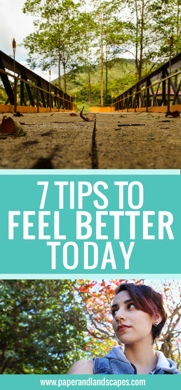 7 Tips to Feel Better Today - pinterest