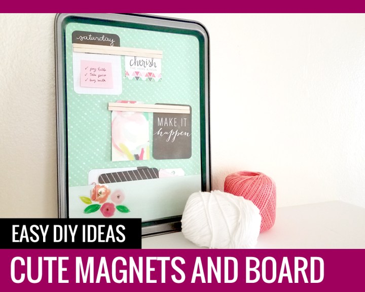 Cute Magnets and Board – Easy DIY Ideas