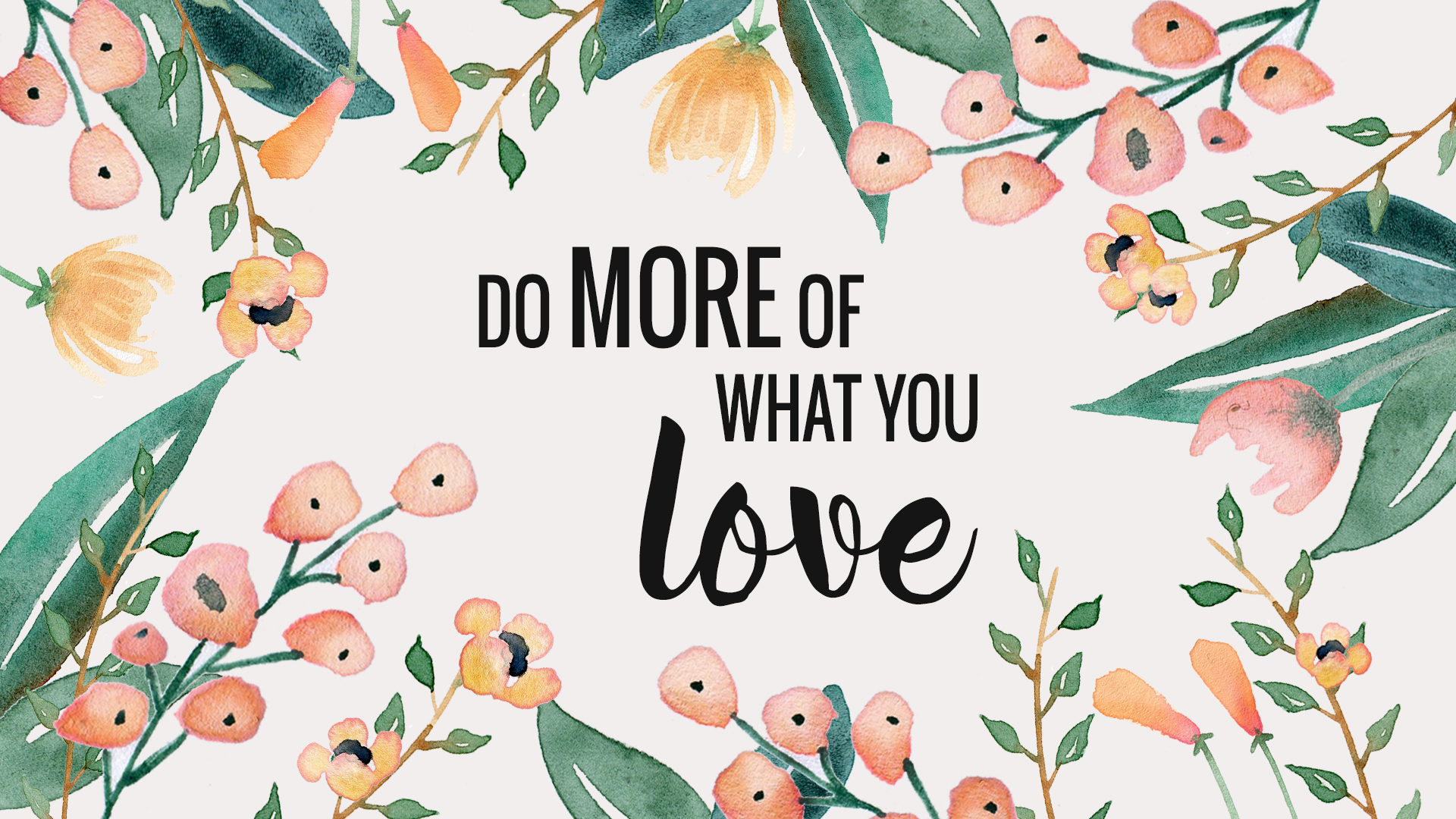 Free Wallpaper Do More Of What You Love Paper And Landscapes