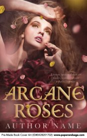 Pre-Made Book Cover ID#0428201702 (Arcane Roses)