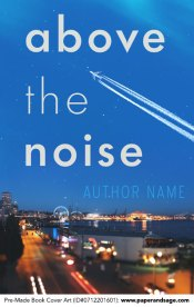 Pre-Made Book Cover ID#0712201601 (Above the Noise)