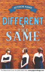 Pre-Made Book Cover ID#0728201502 (Different & the Same)