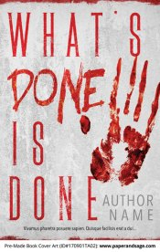 Pre-Made Book Cover ID#170901TA02 (What's Done is Done)