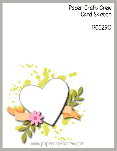 Sketch Challenge with a heart in the bottom left corner with florals and a banner behind the heart for Paper Craft Crew Challenge PCC290