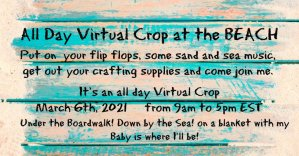 Virtual Crop, March 2021 all day virtual crop, March virtual crop, come crop with us and be safe, Safe crop during the pandemic,