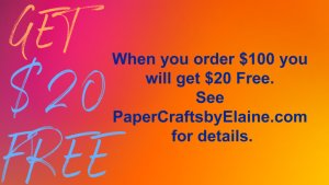 Stampin' Up sale, limited offer at papercraftsbyelaine.com, $20 Free in Stampin' Up products,