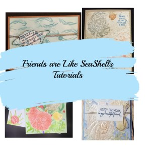 Friends are like Seashell Tutorials,