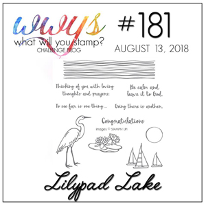 What Will Your Stamp? Challenge logo. WWYS181 - Lilypad Lake (August 13 to 18, 2018)