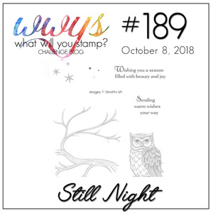What Will You Stamp? design challenge WWYS189 Still Night (October 8 to 13, 2018)