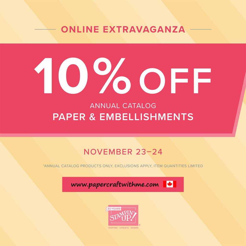 Get 10% off almost all paper and embellishments from the Stampin' Up! 2018/2019 Annual Catalogue November 23-24, 2018 (while stocks last)