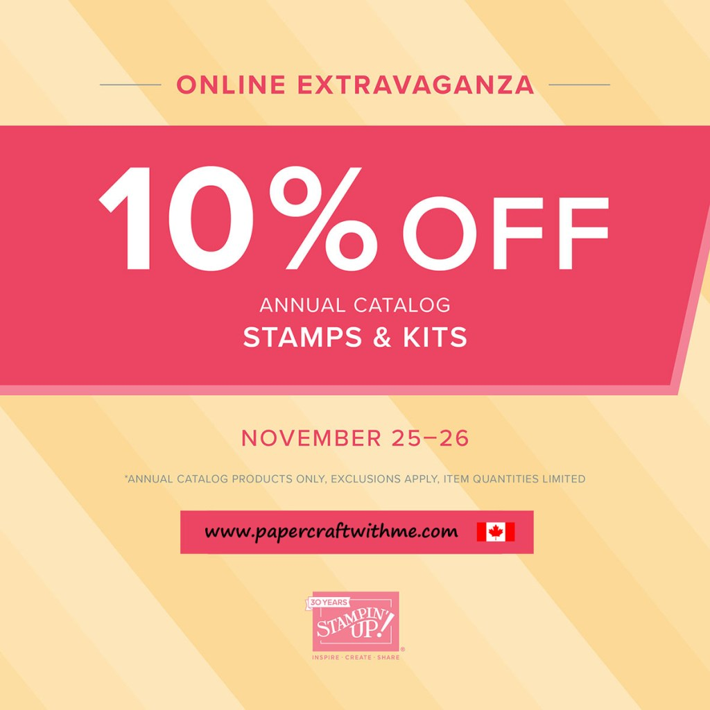 Get 10% off almost all stamps and kits from the Stampin' Up! 2018/2019 Annual Catalogue November 25-26, 2018 (while stocks last)