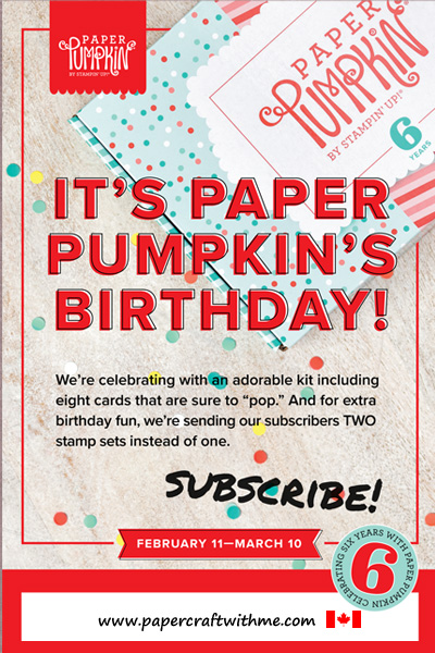 Celebrate Paper Pumpkin's 6th birthday with the March 2019 Paper Pumpkin kit.  It has everything you need to make 8 full-size birthday cards that are sure to pop, with a bonus second stamp set included.  Kit will ship around March 15, 2019.