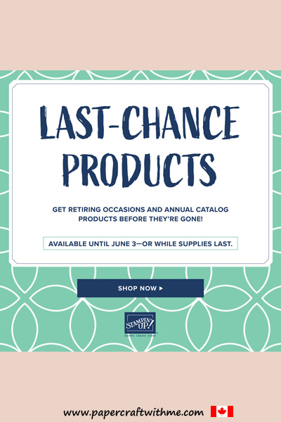 Retiring products from Stampin' Up! are only available while stocks last.  Click here to go directly to my online store so you can place your order before products are gone for good.