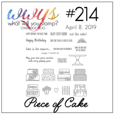 Logo for What Will You Stamp? challenge #WWYS214 Piece Of Cake (April 8 to 13, 2019)