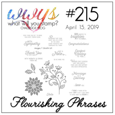 What Will You Stamp? design challenge WWYS215 Flourishing Phrases (April 15 to 20, 2019)
