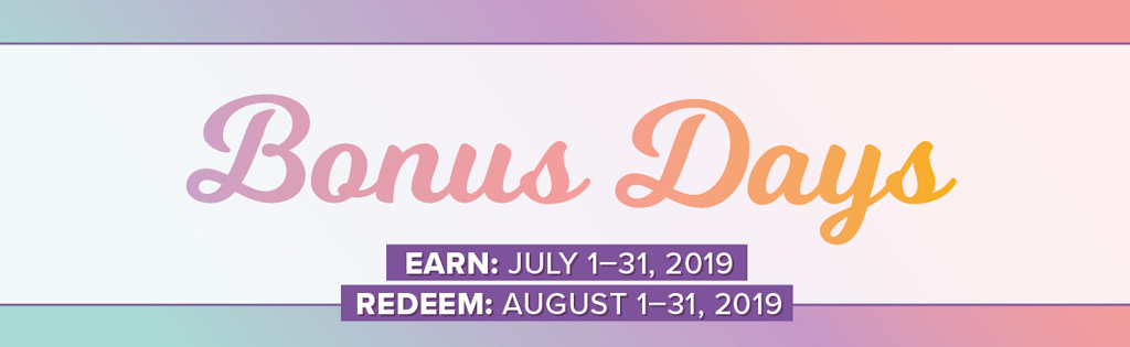 Spend $60 CAD in July 2019 and get a $6 coupon to spend in August 2019 with the Bonus Days promotion from Stampin' Up!