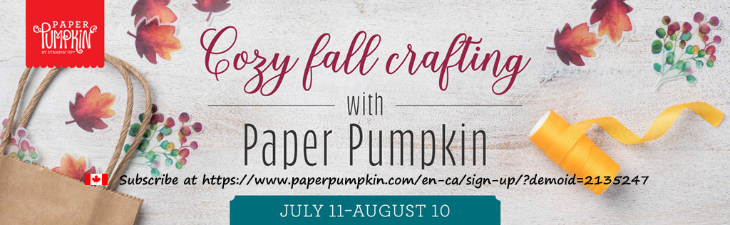 In Canada?  Subscribe to Paper Pumpkin and get a monthly craft kit complete with all the prepared pieces, exclusive stamp set, ink spot and instructions.  #papercraftwithme