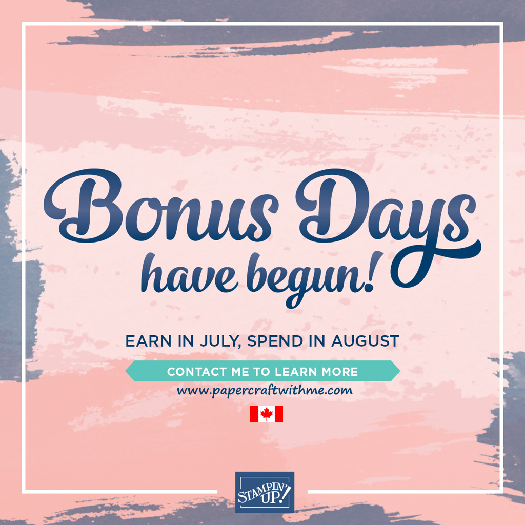Bonus Days - For every $60 CAD order placed in July (before shipping and taxes), earn a $6 coupon to spend in August. #papercraftwithme.com