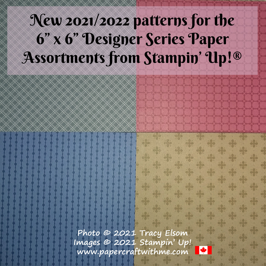 """New 2021/2022 patterns for the 6"""" x 6"""" Designer Series Paper Assortments from Stampin' Up! #papercraftwithme"""