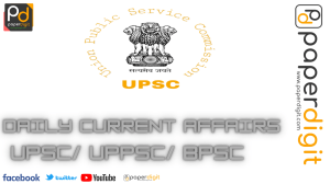 Most Important Daily Current Affairs and Editorials Analysis for UPSC/UPPSC/BPSC