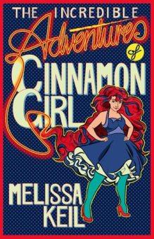 the-incredible-adventures-of-cinnamon-girl-melissa-keil
