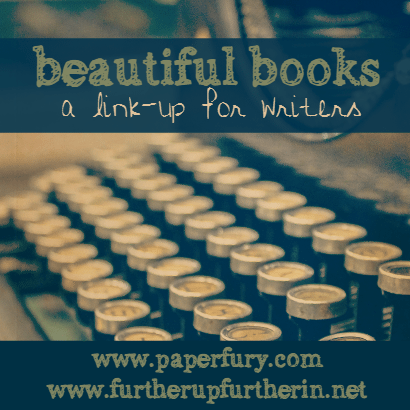 beautiful books, BP, paperfury, Cait, furtherupandfurtherin, for writers, books, book love, book nerd, NaNo, writing progress, link up,