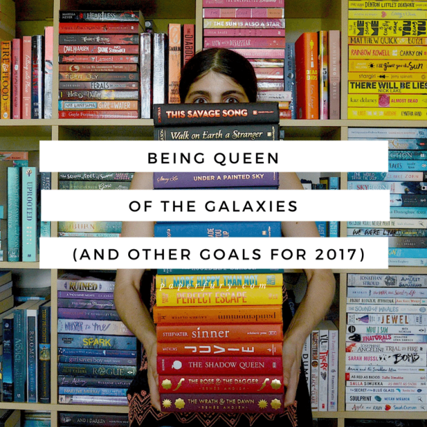 being-queen-of-the-galaxies-and-other-goals-for-2017
