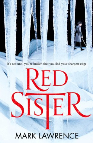Red Sister By Mark Lawrence Stabbtastic Assassin Nuns Of Awesome
