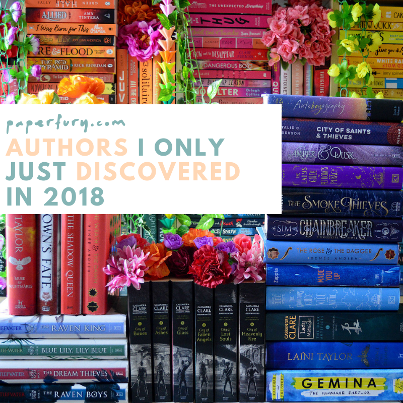 Authors I Only Just Discovered in 2018 (Because Sometimes I Am…Not Fast)