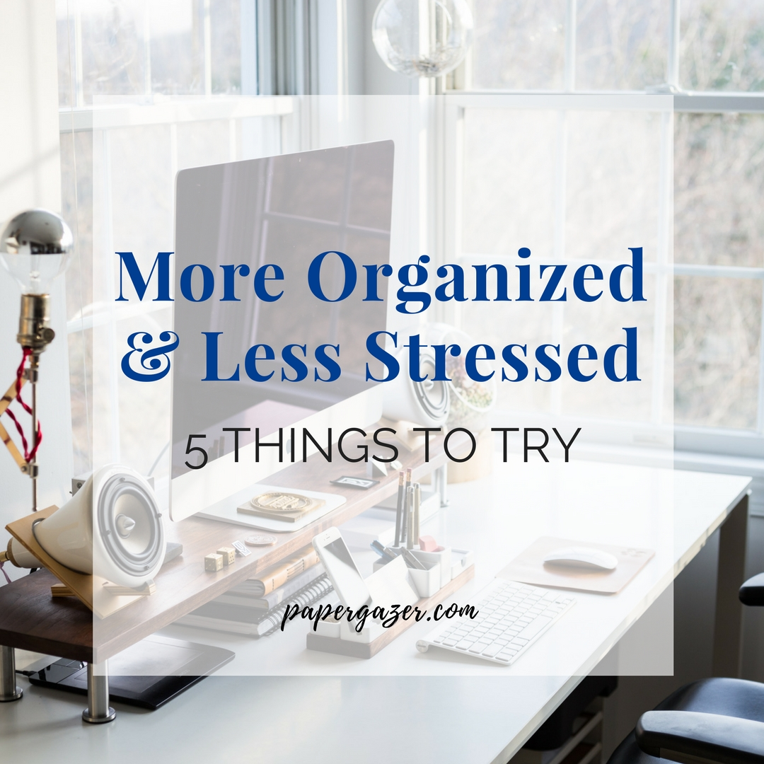 Want to be more organized and less stressed? Here are the 5 things I do on a daily basis that make me more productive and less frazzled. From time management to eating healthy, this list has you covered.