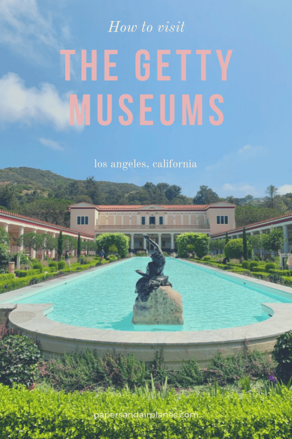 How to Visit the Getty Museums, Los Angeles