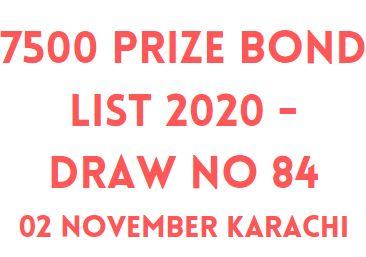 7500 Prize Bond List 2020 - Draw No 84 02 November Karachi